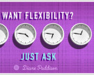 Want Flexibility? Just Ask.